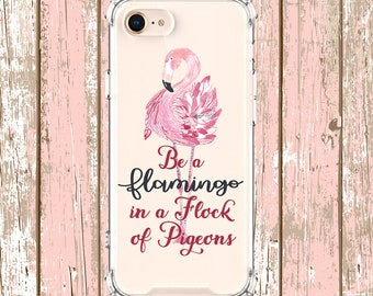 Be a Flamingo Case, iPhone 6, 6 plus, 7, 7 plus, 8, 8 Plus, X, Xs, Xs MAX, XR, Samsung Galaxy S8, S8 Plus, S9, s9 plus, Note 8, Note 9