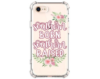 Southern Born Southern Raised Phone Case, iPhone 7, 7 plus, 8, 8 Plus, X, 11, Xs MAX, XR, Galaxy S8, S8 Plus, S9, s9 plus, Note 8, S10