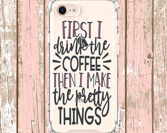 Cute Coffee Quote, iPhone 5, SE, 6, 6 plus, 7, 7 plus, 8, 8 Plus, X, Xs, Xs MAX, XR, Samsung Galaxy S8, S8 Plus, S9, s9 plus, Note 8, Note 9
