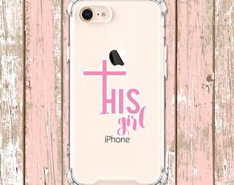 His Girl, Christian Case, Cross,  iPhone 6, 6 plus, 7, 7 plus, 8, 8 Plus, X, Xs, Xs MAX, XR, Galaxy S8, S8 Plus, S9, s9 plus, Note 8, Note 9
