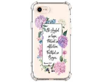 Romans 12 12 quote Case, iPhone 5, SE, 6, 6 plus, 7, 7 plus, 8, 8 Plus, X, Xs, Xs MAX, XR, Galaxy S8, S8 Plus, S9, s9 plus, Note 8, Note 9