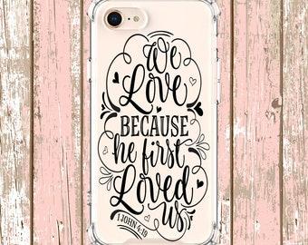 1 John 4:19 case, iPhone 6, 6 plus, 7, 7 plus, 8, 8 Plus, X, Xs, Xs MAX, XR, Samsung Galaxy S8, S8 Plus, S9, s9 plus, Note 8, Note 9