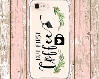 But First Coffee Quote Phone Case, iphone 5, iPhone 7, iPhone 8 plus, iPhone Xs, iPhone XR, iPhone xs max, iPhone X, Galaxy S9, S10, S10e