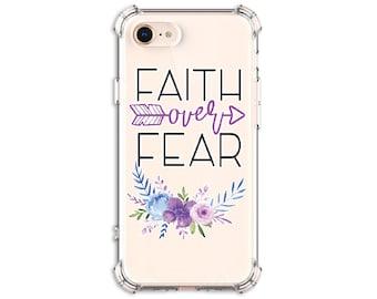 Faith over Fear Quote Phone Case, iPhone 7, 7 plus, 8, 8 Plus, X, Xs, Xs MAX, XR, 11, Galaxy S8, S8 Plus, S9, s9 plus, Note 8, Note 9