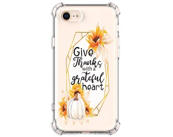 Give thanks with a grateful heart, Fall Phone Case, iPhone 11, iPhone 11 Pro Max, iPhone XR, iPhone 8, Galaxy S10, Galaxy S10 Plus, Note 10