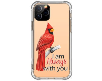 Red Cardinal I am always with you iPhone 12, iPhone 11, 11 Pro, iPhone xr, Xs MAX, XR, Galaxy S20 fe, Galaxy A20, s9 plus, Note 8, Note 9