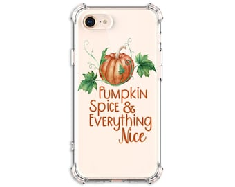 Pumpkin Spice & Everything Nice Phone Case, iPhone 8, 8 Plus, X, Xs MAX, XR, iphone 11, Galaxy S10, S9, s9 plus, Note 8, Note 9, Note 10
