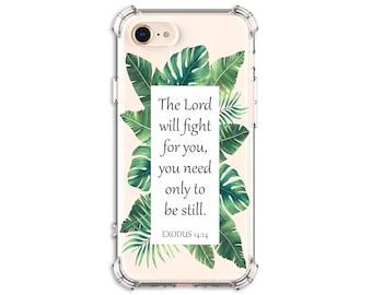 EXODUS 14:14 Bible Verse Case, iPhone 6 plus, 7, 7 plus, 8, 8 Plus, X, Xs, Xs MAX, XR, Galaxy S8, S8 Plus, S10, S9, s9 plus, Note 8, Note 9