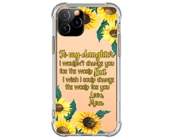 To my daughter gift, Sunflower gift, iPhone SE, 8 Plus, X, 12 pro, Xs MAX, XR, Samsung Galaxy S8, S8 Plus, S9, s9 plus, Note 8, Note 9, S20
