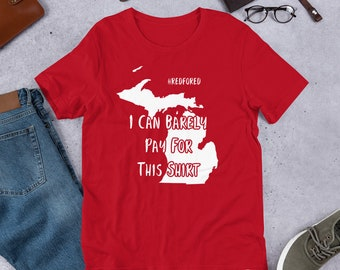 b4cc2b68 Michigan RedForEd Shirt I Can Barely Pay For This T-Shirt