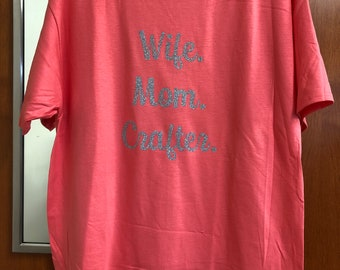 Wife Mom Crafter Custom T-shirt