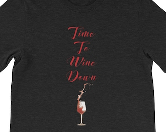Time to Wine Down shirt