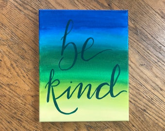 Hand Painted Be Kind canvas