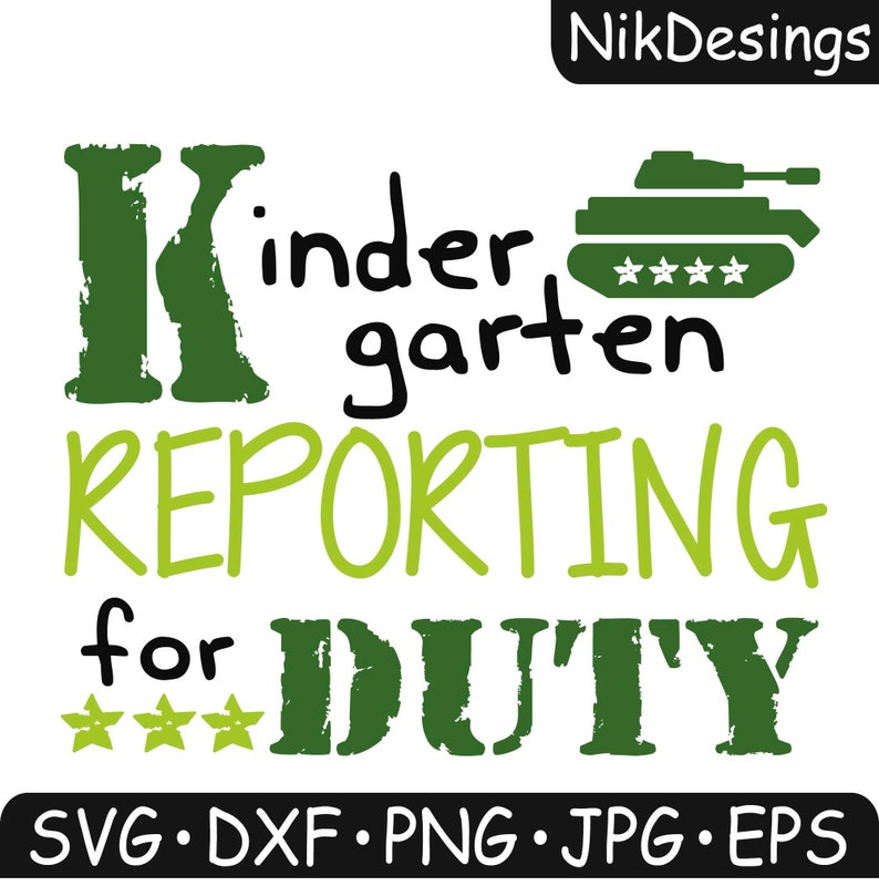 png Files for Cutting Machines Cameo or Cricut DXF EPS Back To School Svg Reporting For Duty Kindergarten SVG 1st Day Of School Svg
