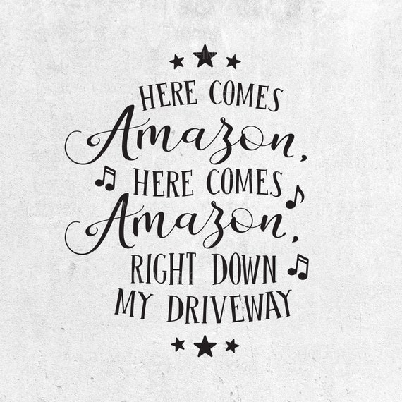 Here Comes Amazon Right Down My Driveway Svg Design Christmas Etsy