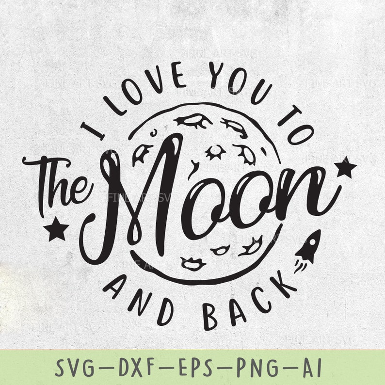 Download I Love You To The Moon And Back SVG Design for Cricut and ...