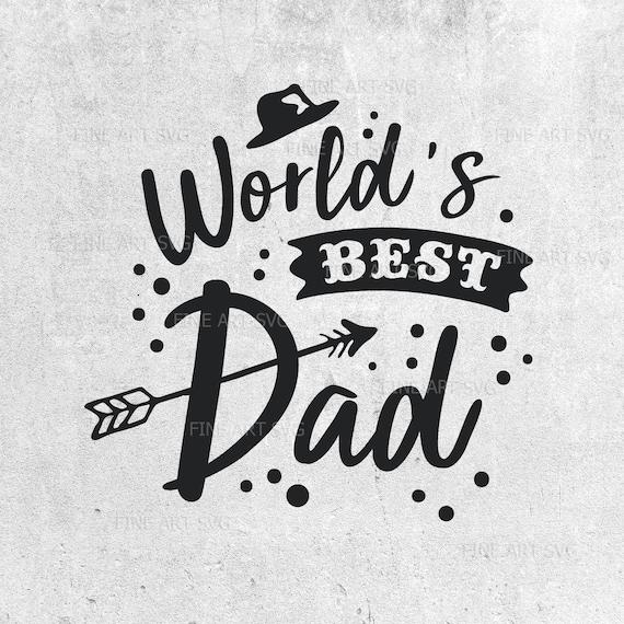 World S Best Dad Svg Father Day Svg Dad Svg Best Dad Etsy
