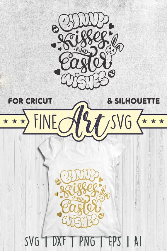 Bunny Kisses And Easter Wishes Svg Easter Svg Cut File Etsy