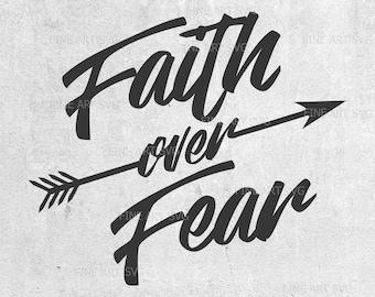Faith over fear svg, Faith svg, arrow svg, svg files, svg cut files, silhouette cut files, Instant download, svg, eps, png, ai, dxf, cricut