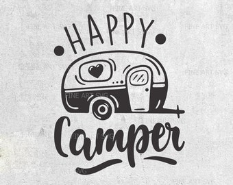 Happy camper svg, Camping svg, Travel svg, Camping quote svg, Camper svg, svg, cut files, silhouette cut files, cricut svg, cameo svg, DXF