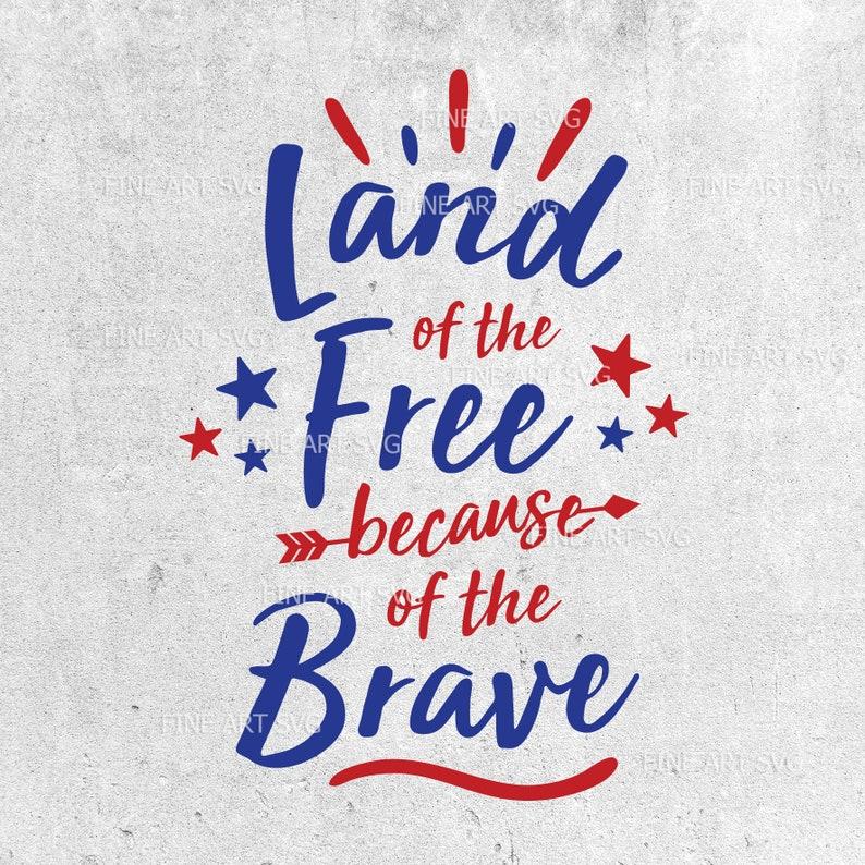 Land Of The Free Svg 4th Of July Svg Patriotic Svg 4th Svg Etsy