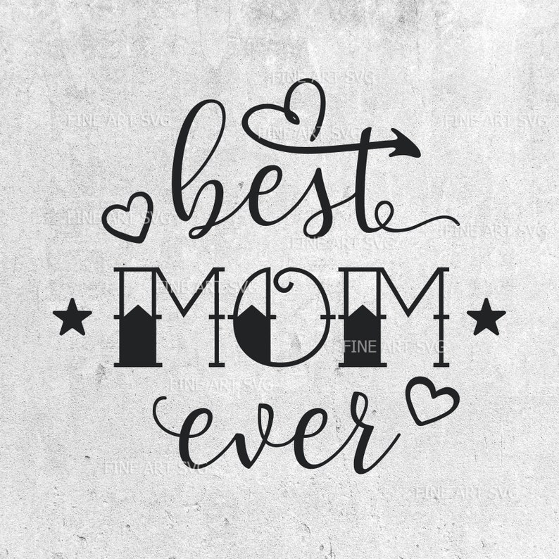 Best Mom Ever Svg Mom Svg Design Mother Svg Mothers Day Etsy