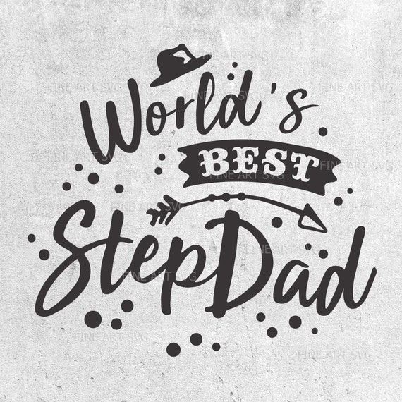 Worlds Best Step Dad Father Day Svg Stepdad Svg Svg Cut Etsy