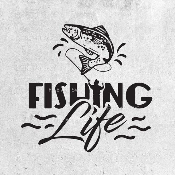 Download Fishing Life Svg Fishing Svg Fishing Designs Fishing Dxf Etsy