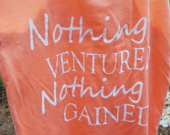 Nothing Ventured Nothing Gained Women's Tank