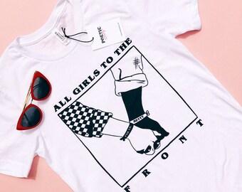 All Girls To The Front Graphic Tee White | Pro-Girl | Feminist Tee | Girl Power | Feminism | 90s | Riot Grrrl | Moxie | Moxie Girls