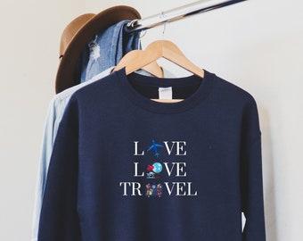 Travel Sweatshirt, Travel Shirt for Women, Love to Travel Shirt, Travel Lover Shirt, Travel Lover Gift, Wanderlust Shirt, Best Friend Gifts