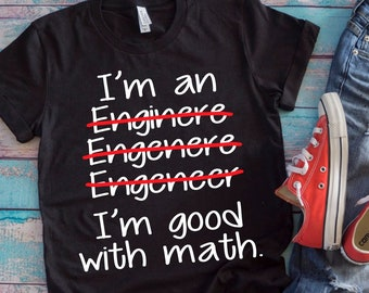6de4060baa Funny Engineer T-Shirt, Funny T-Shirt, Engineering Shirt, Unisex T Shirt, Women's  T Shirt, Men's Shirt