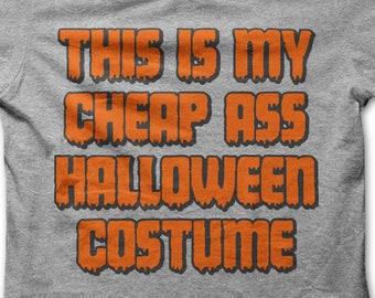 323ba9b83382 This Is My Cheap Ass Halloween Costume T-Shirt, Funny Halloween Shirt, Halloween  Tee, Women's, Men's, Unisex, Hoodie