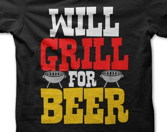 4f25a5359 Will Grill For Beer T-Shirt, Funny BBQ Tee, Cook Out Shirt, Women's, Men's,  Unisex, Hoodie, Raglan Sleeve