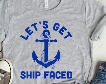 b2799abbb Let's Get Ship Faced T Shirt, Cruise Shirt, Vacation Tee, Women's, Men's,  Unisex, Hoodie