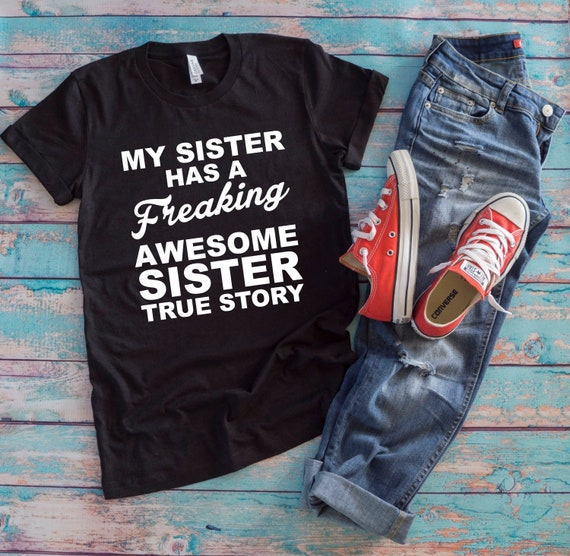 My Sister Has A Freaking Awesome Sister Womens T-Shirt