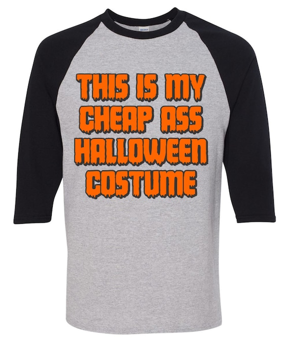 72f3f033d48a This Is My Cheap Ass Halloween Costume T-Shirt Funny   Etsy