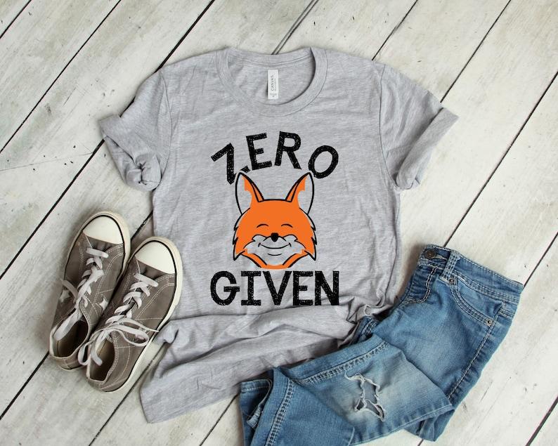 99aaabf7a Zero Fox Given Funny T-Shirt Women's Men's Unisex   Etsy