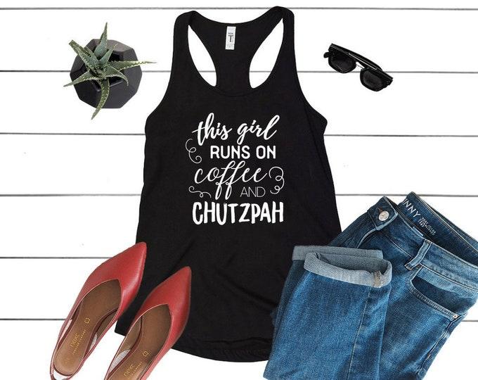 Coffee & Chutzpah Tank Top, Jewish Workout Shirt, Racerback Ladies Womens Tee, Gym, Hanukkah, Girls, Shabbat, Bat Mitzvah, Birthright Israel
