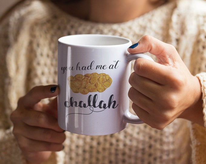 You Had Me At Challah Mug, Coffee Mug, Tea Cup, Jewish Mug, Shabbat, Jewish Gift, Wedding, Mother, Safta, Ima, Husband, Wife, Hanukkah Gift