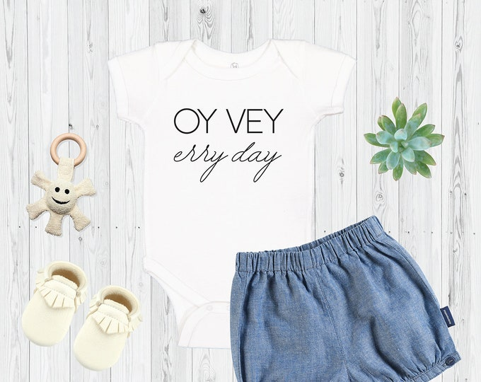 OY VEY erry day Onesie®, Jewish Baby Onesie® Bodysuit, Baby Gift, Yiddish, Hebrew, Gift, Jewish Kids Shirt, Shabbat Bubbe Infant, Bris Mom