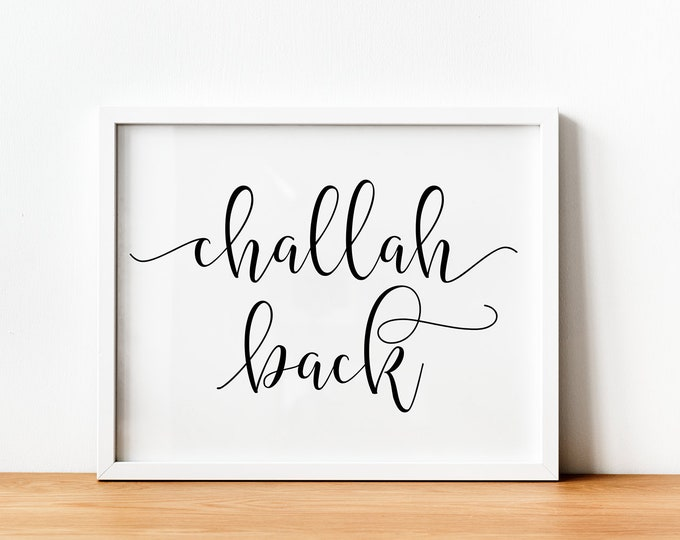 Challah Back Sign, Jewish Home Decor, Gift, Mother's Day, Shalom, Farmhouse Art, Hebrew Art, Jewish Decor,Instant Download, Judaica, Bubbe