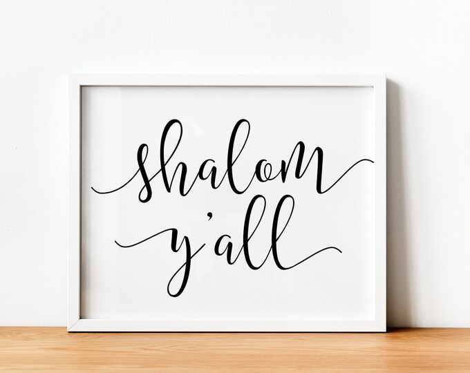 Shalom Y'all, Sign, Jewish Decor, Gift, Mother's Day, Shalom, Art Print, Hebrew Art, Home Decor, Instant Download, Judaica, Jewish Wedding