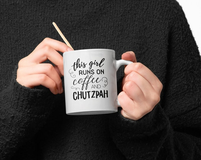 This Girl Runs on Coffee & Chutzpah - Jewish Mug