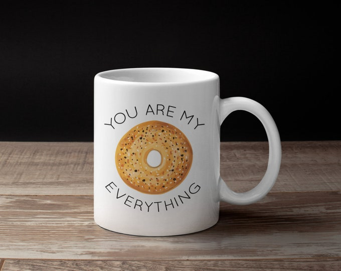 You Are My Everything BAGEL Mug, Valentines Day Gift, Funny, Jewish Mug, Hebrew, Shalom, Jewish Wedding Gift, Baby Shower, Mrs. Maisel, Bris