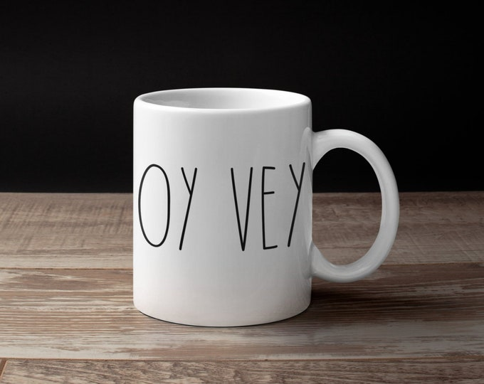 OY VEY Mug, Jewish Mug, Mazel Tov, Hebrew, Israel, Coffee Cup, Tea, Jewish Wedding Gift, Bat, Bar Mitzvah, L'Chaim, Wine Glass, Shabbat Cup