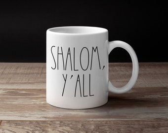 SHALOM Y'ALL Mug, Jewish Mug, Shabbat, Hebrew, Israel, Coffee Cup, Tea, Jewish Wedding Gift, Shabbat Shalom, Kiddush, Wine Glass, Taglit