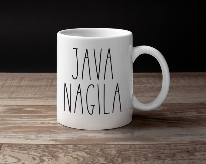 JAVA NAGILA Mug, Funny Jewish Mug, Shabbat Cup, Hebrew, Israel, Coffee Cup, Tea, Jewish Wedding Gift, Shabbos, Shalom Y'all Kiddush, L'Chaim