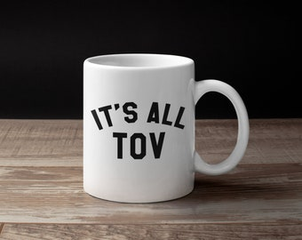 It's All Tov, Jewish Coffee Mug, Tea Cup, Jewish Gift, Hebrew Mug, Jewish Present, Hanukkah Wedding Chanukah, Parent, Israel, Birthright