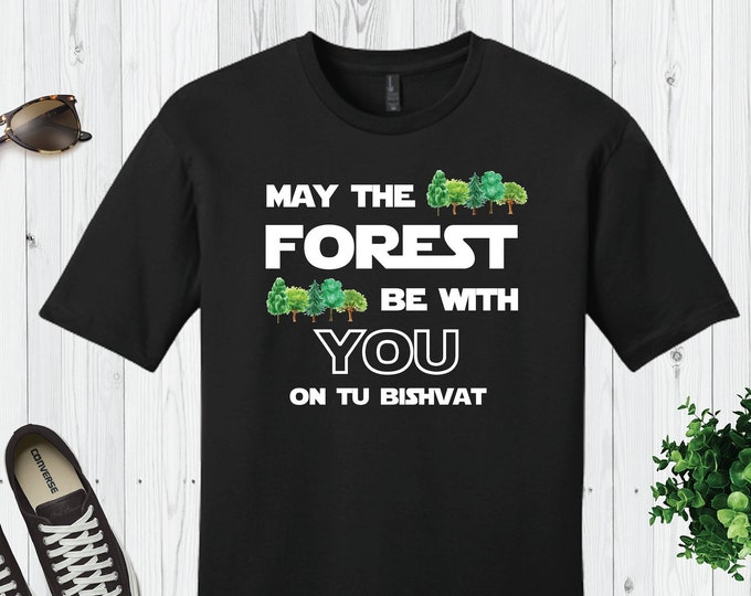 Tu Bishvat Shirt, Tu B'shevat Shirt, Unisex Adult Shirt, Mens, Womens, May the Forest Be With You, Jewish Shirt, Hebrew, Israel, Passover